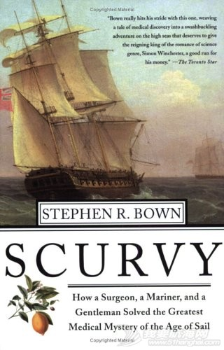 Scurvy坏血病:外科医生,水手和先生们如何解决航海时代最大的医学难题