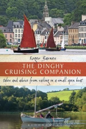 Dinghy Cruising Companion - Tales and Advice from Sailing in a Small Open Boa.