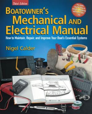 Boatowner's Mechanical and Electrical Manual:如何维护,修理和改进船的基本系统