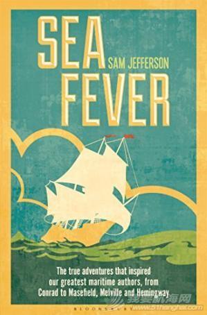 Sea Fever海热:启发我们最伟大的真正冒险,从康拉德到马塞菲尔德,梅尔维尔和海明威