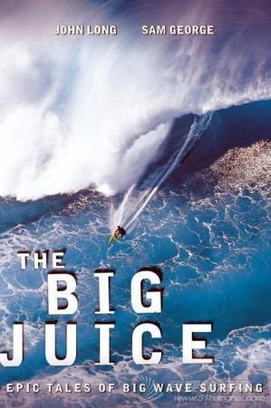 The Big Juice: Epic Tales of Big Wave Surfing  大果汁:大浪冲浪的史诗故事